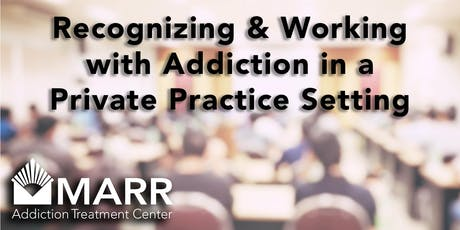 CE Event: Addiction & Private Practice tickets
