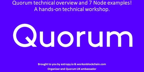 Quorum technical overview & 7 Node examples! A hands-on technical workshop tickets