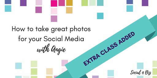 How to take great photos for your Social Media - 18 September 2019