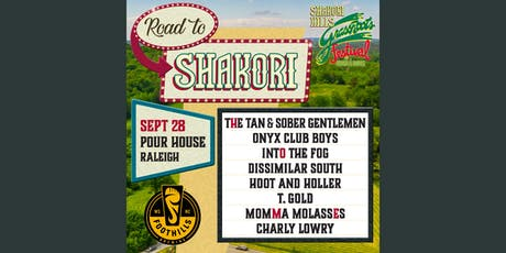 Road to Shakori: Tan & Sober Gentlemen, Onyx Club Boys, Into The Fog & More tickets