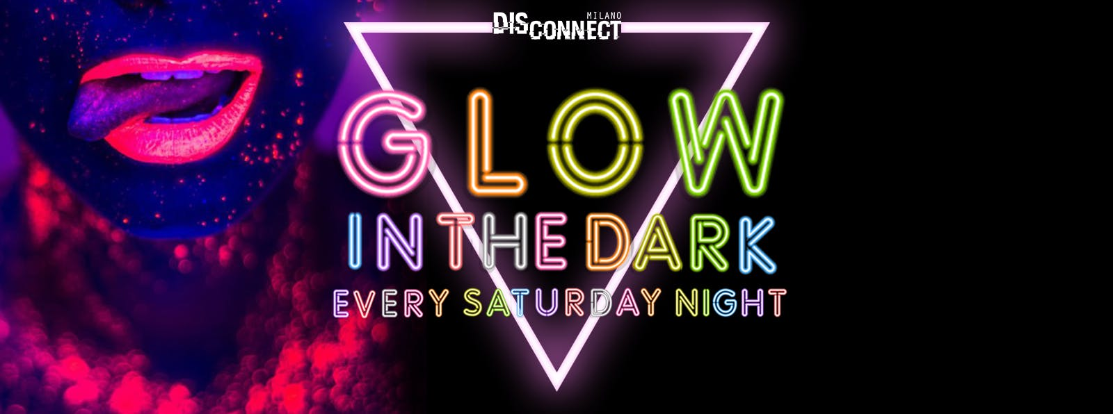 Disconnect Milano - Glow In The Dark - Every Saturday Night
