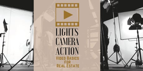 Lights, Camera, Action! Video Basics for Real Estate - Georgetown tickets