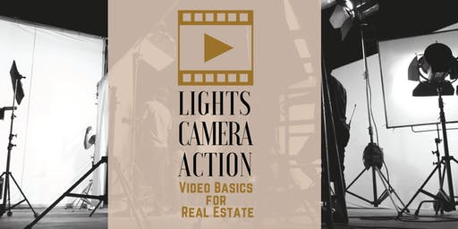 Lights, Camera, Action! Video Basics for Real Estate - Georgetown