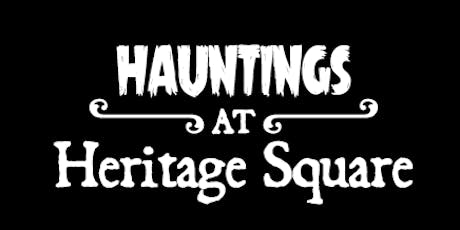 Hauntings at Heritage Square tickets
