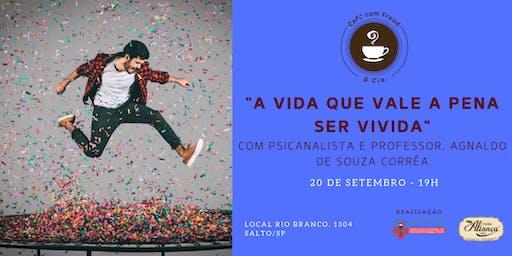 """Café com Freud e Cia - """"A vida que vale a pena ser vivida"""" com Psicanalista e Professor da ANEP, Agnaldo de Souza Corrêa"""
