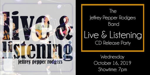 Jeffrey Pepper Rodgers Band Live & Listening CD Release Party