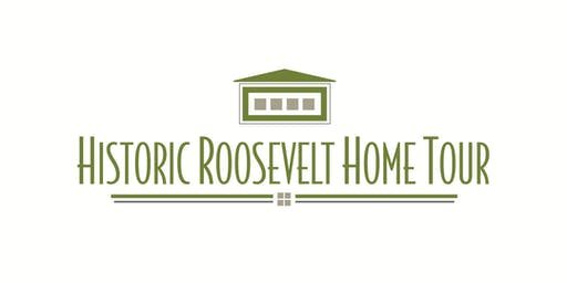 Historic Roosevelt Home Tour 2019