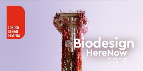 Biodesign Here Now exhibition at the London Design Festival tickets