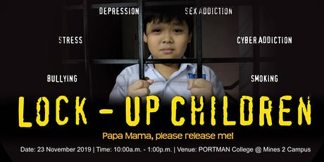 Lock-Up Children – Papa Mama, please release me! tickets
