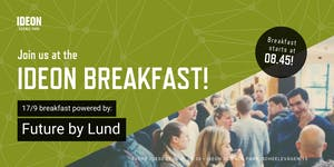 Ideon Breakfast - Powered by Future by Lund