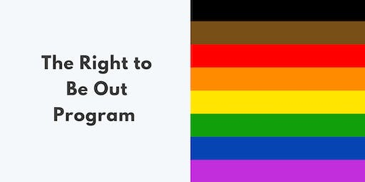 The RIGHT to be OUT Program