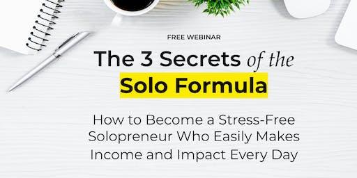 FREE Live Webinar: The 3 Secrets of the Solo Formula