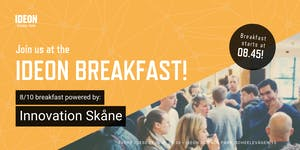 Ideon Breakfast - Powered by Innovation Skåne