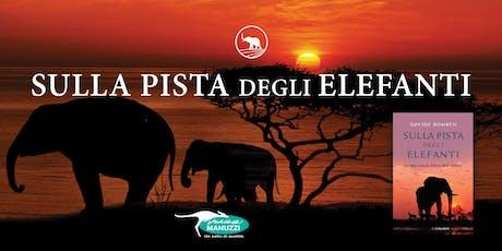 Sulla pista degli Elefanti biglietti