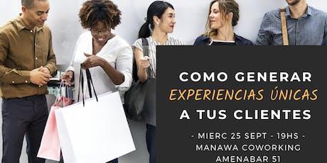 CÓMO GENERAR EXPERIENCIAS ÚNICAS A TUS CLIENTES entradas