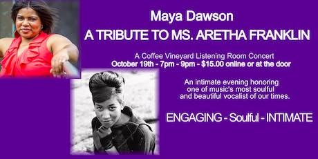 Maya Dawson Perform A Tribute To Aretha Franklin The Coffee Vineyard tickets