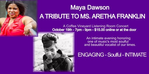 Maya Dawson Perform A Tribute To Aretha Franklin The Coffee Vineyard