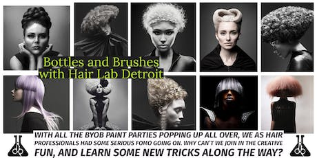 Bottles and Brushes with Hair Lab Detroit tickets