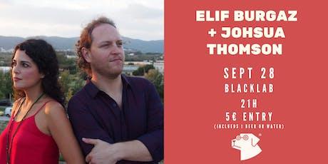 Elif Burgaz + Joshua Thomson - Live @BlackLab tickets