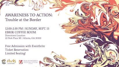 Awareness to Action: Trouble at the Border tickets