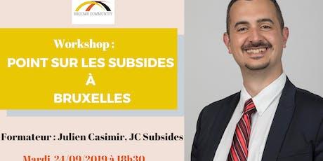 Workshop : Point sur les subsides à Bruxelles billets