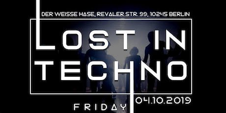 ⁕ Lost in Techno ⁕ Dance all Night, Sleep all Day ⁕ Berlin ⁕ Tickets