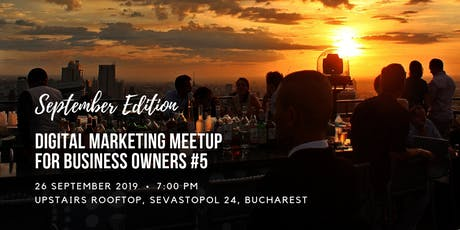 Bucharest Digital Marketing Meetup for Business Owners #5 tickets