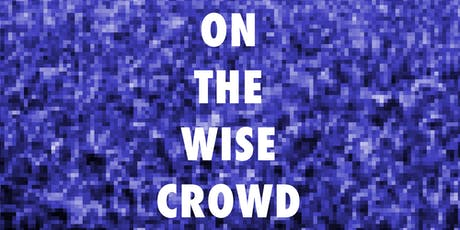 On the Wise Crowd: Orphic Times of Protest tickets