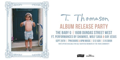 T. Thomason with Shawnee, Wolf Saga, and Gay Jesus at The Baby G tickets
