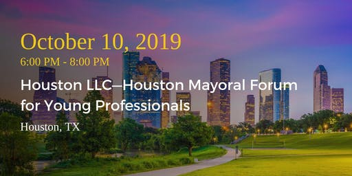 Houston LLC—Houston Mayoral Forum for Young Professionals