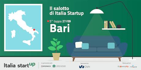 """5^ tappa """"Il Salotto di Italia Startup"""" - BARI -  biglietti"""