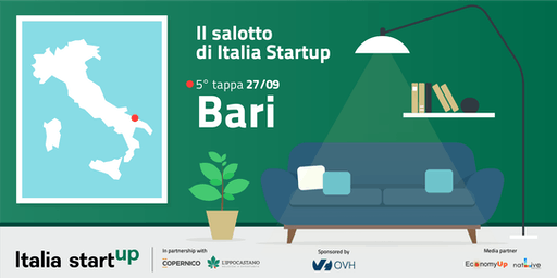 """5^ tappa """"Il Salotto di Italia Startup"""" - BARI -"""