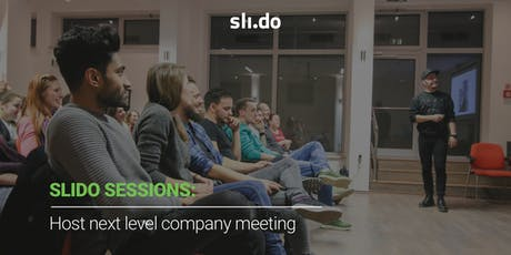 Slido Sessions: Host next level company meetings tickets
