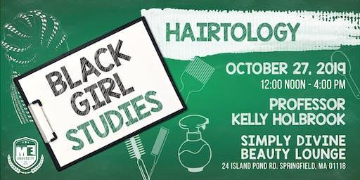 Black Girl Class: Hairtology