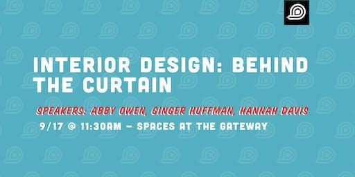 Interior Design: Behind the Curtain
