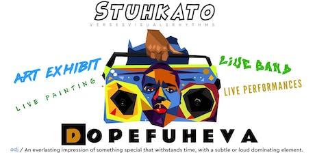 STUHKATO Presents DOPEFUHEVA - An Artshow Experience tickets