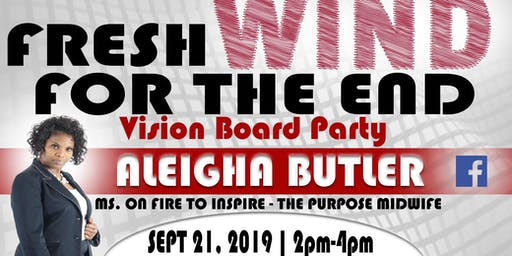 """Fresh Wind For The End"" Vision Board Party"