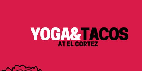 YOGA & TACOS in the Tequila Cellar at El Cortez  tickets