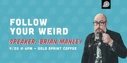 Follow Your Weird