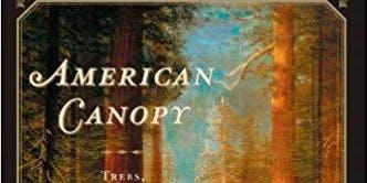 "Mount Auburn Book Club: ""American Canopy"" by Eric Rutkow"