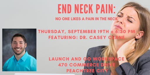End Neck Pain: No One Likes a Pain in the Neck