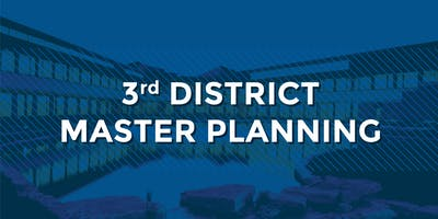3rd District Master Planning