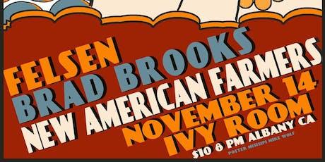 Felsen, Brad Brooks, New American Farmers tickets