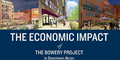 The Economic Impact of the Bowery Project in Downtown Akron