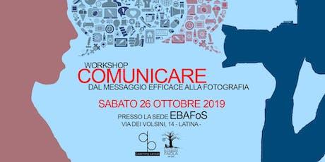 Comunicare - Dalla comunicazione efficace alla fotografia biglietti