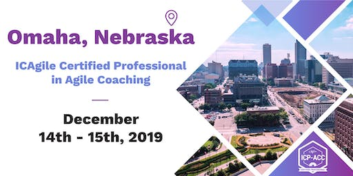 Agile Coach Workshop with ICP-ACC Certification Omaha Dec 14-15