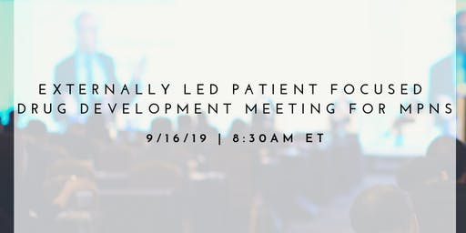 Externally-led Patient Focused Drug Development Meeting for PV, ET and MF
