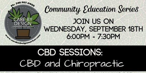 Care By Design Community Education Series -  CBD + Chiropractic
