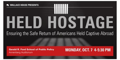 """Wallace House Presents """"Held Hostage: Ensuring the Safe Return of Americans tickets"""