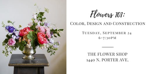 Flowers 101: Color, Design and Construction